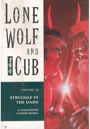 Lone Wolf and Cub: Struggle in the Dark Vol 26