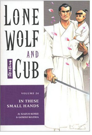 Lone Wolf and Cub: In These Small Hands Vol 24