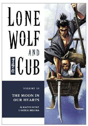 Lone Wolf and Cub: Moon in Our Hearts Vol 19