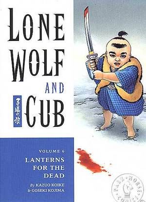 Lone Wolf and Cub: Lanterns for the Dead Vol 6