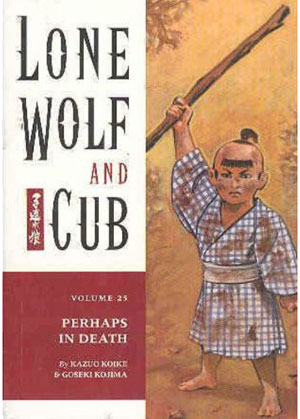Lone Wolf and Cub: Perhaps in Death Vol 25