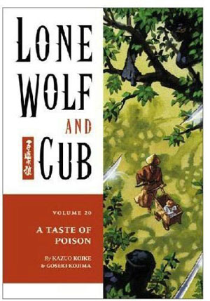Lone Wolf and Cub: A Taste of Poison Vol 20